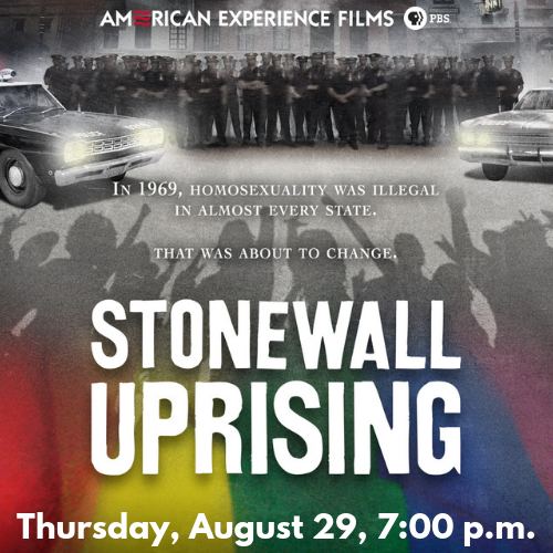 Documentary Stonewall Uprising: The Year That Changed America Thursday, August 29, 7_00 p.m. (1)